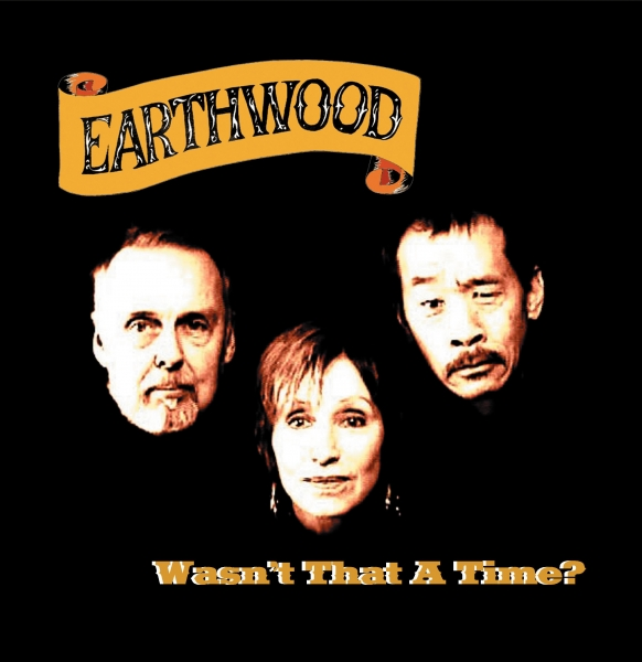 Earthwood: Wasn't That A Time?